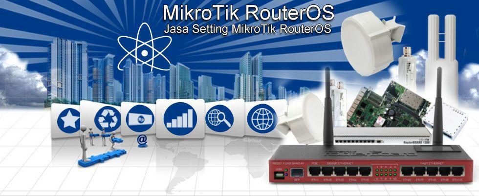 Jasa Setting MikroTik RouterOS
